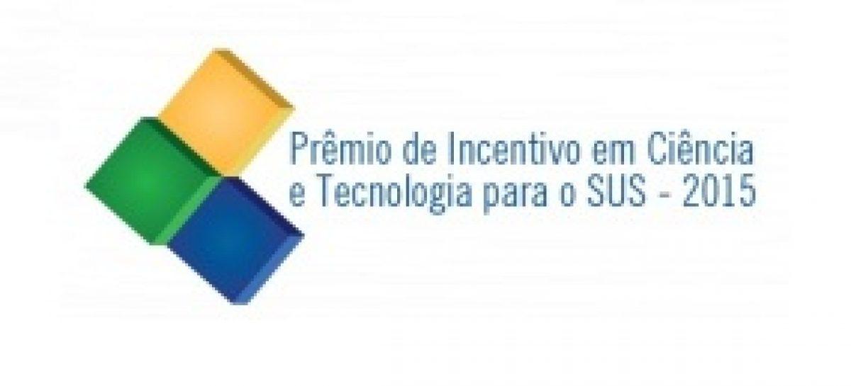 Abertas as inscrições para o Prêmio de Incentivo em Ciência e Tecnologia para o SUS – 2015