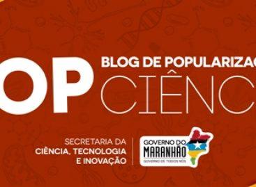 Governo lança edital para seleção de texto para o Blog PopCiência Maranhão