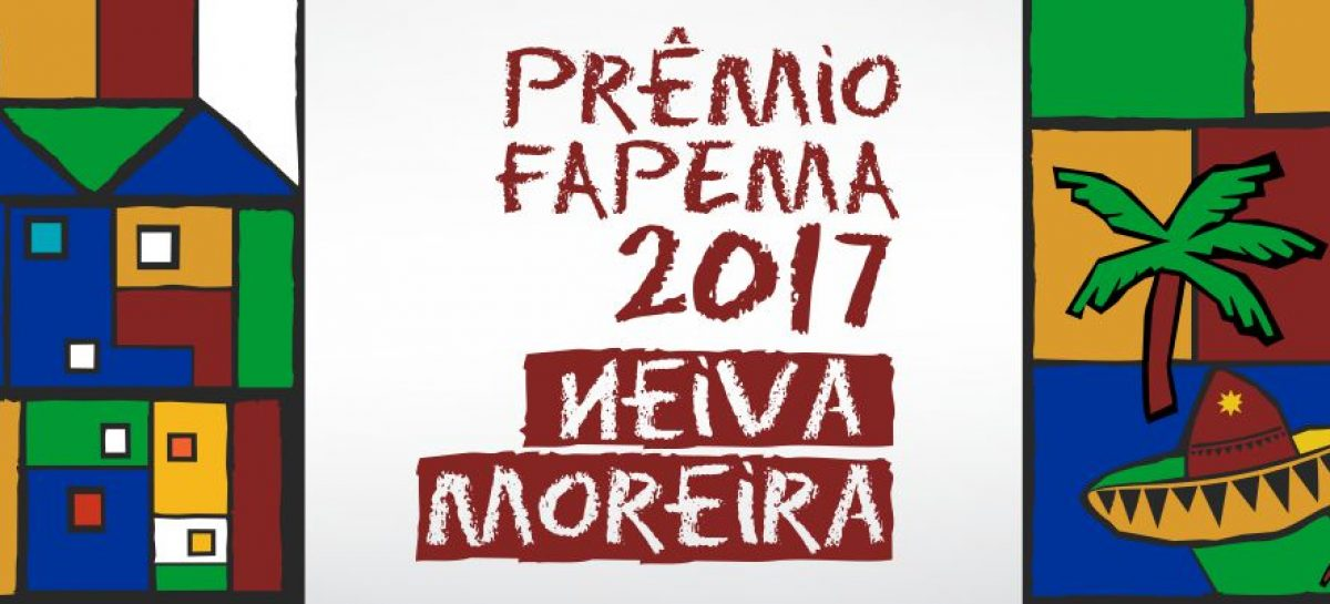 Divulgada relação dos finalistas do Prêmio Fapema Neiva Moreira 2017