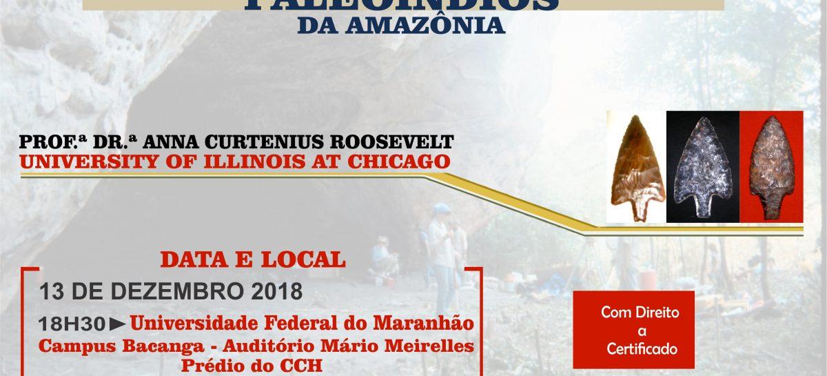 Arqueóloga da Universidade de Illinois fará palestra sobre os paleoíndios da Amazônia