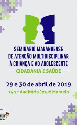 Fapema apoia Seminário Maranhense de Atenção Multidisciplinar à Criança e ao Adolescente