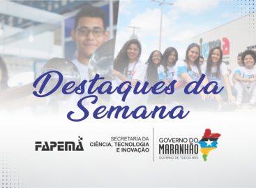Importantes ações da FAPEMA marcam início do mês de julho