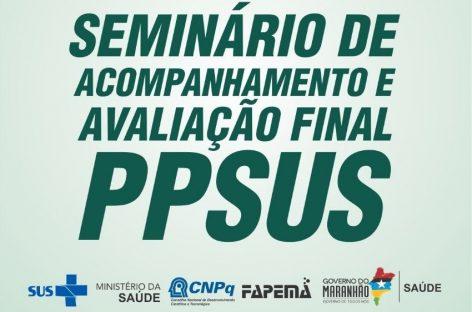 Abertura do Seminário de Acompanhamento e Avaliação Final – PPSUS 2019 acontece nesta quarta-feira