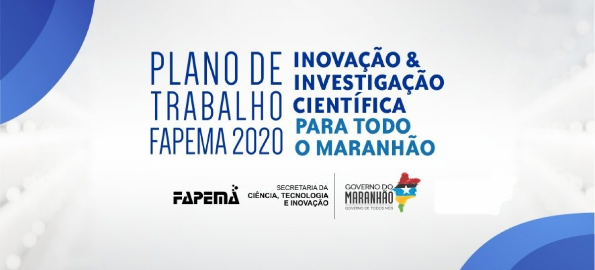Plano de Trabalho 2020 da FAPEMA é apresentado pelo diretor-presidente da instituição