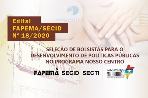 Fapema seleciona bolsistas para desenvolvimento de políticas públicas no Programa Nosso Centro