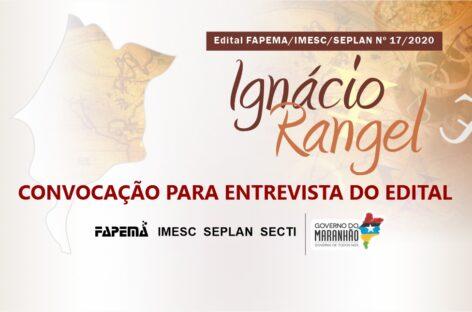 FAPEMA divulga relação dos proponentes convocados para realização da etapa de entrevista do edital Ignácio Rangel