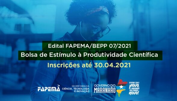 FAPEMA abre inscrições para edital Bolsa de Estímulo à Produtividade em Pesquisa
