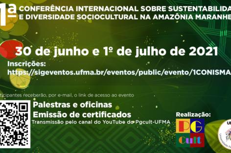1ª Conferência Internacional sobre Sustentabilidade e Diversidade Cultural da Amazônia Maranhense