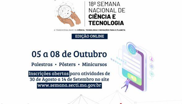 Inscrições abertas para a 18ª Semana Nacional de Ciência e Tecnologia no Maranhão